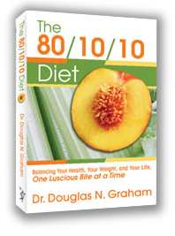 The 80/10/10 Diet - book by Dr. Douglas N. Graham