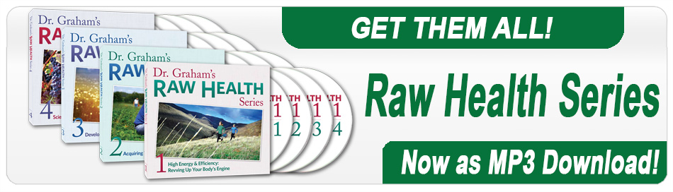 ll 4 of Dr. Graham's Raw Health Series