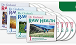 All 4 of Dr. Graham's Raw Health Series: Series